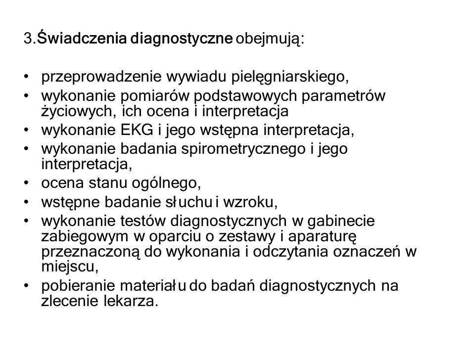 3.Świadczenia diagnostyczne obejmują: