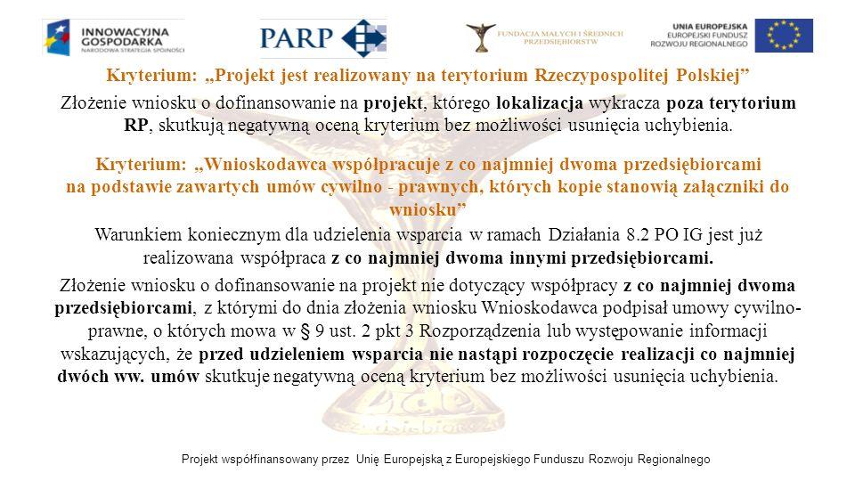 """Kryterium: """"Projekt jest realizowany na terytorium Rzeczypospolitej Polskiej"""