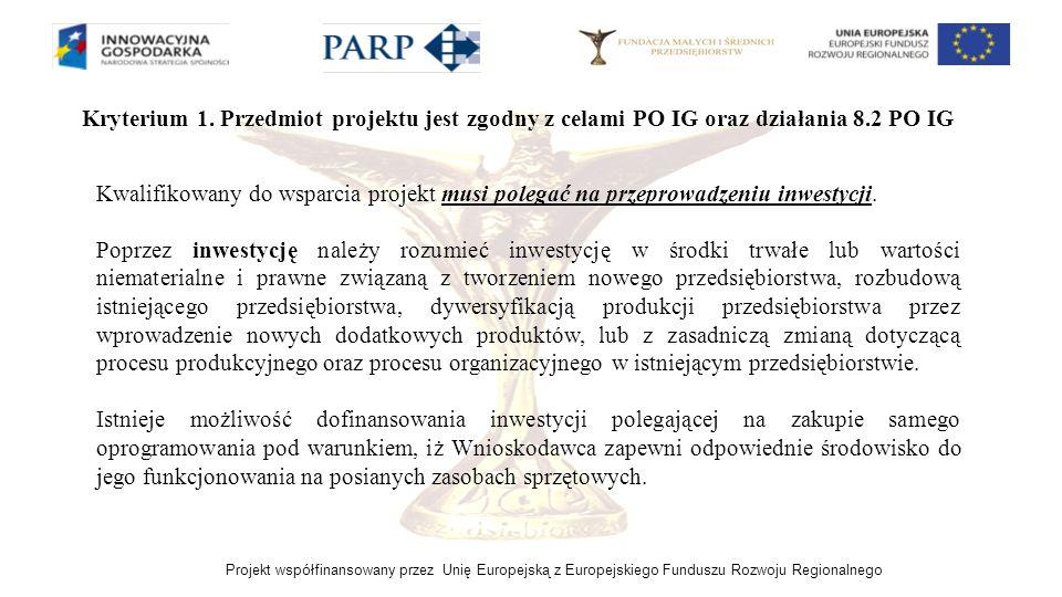 Kryterium 1. Przedmiot projektu jest zgodny z celami PO IG oraz działania 8.2 PO IG