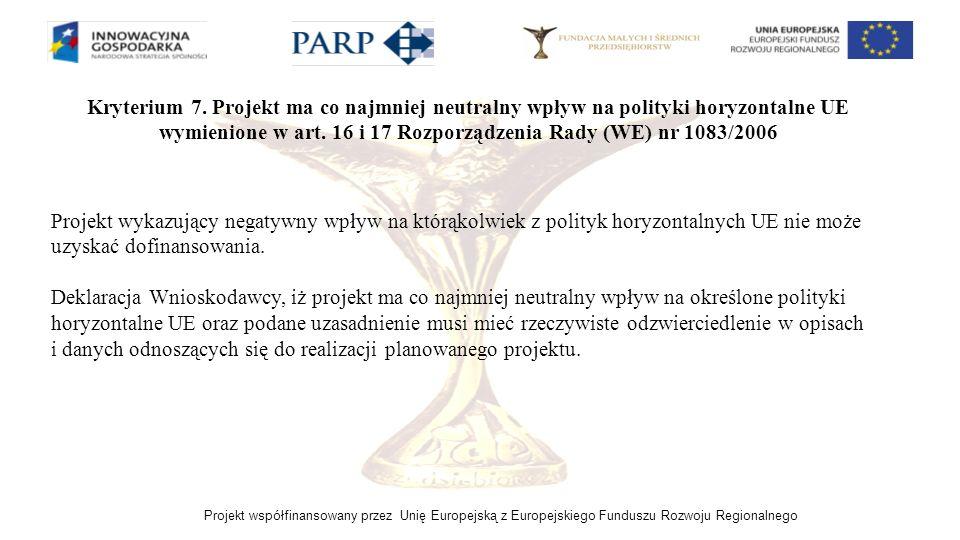 Kryterium 7. Projekt ma co najmniej neutralny wpływ na polityki horyzontalne UE wymienione w art. 16 i 17 Rozporządzenia Rady (WE) nr 1083/2006