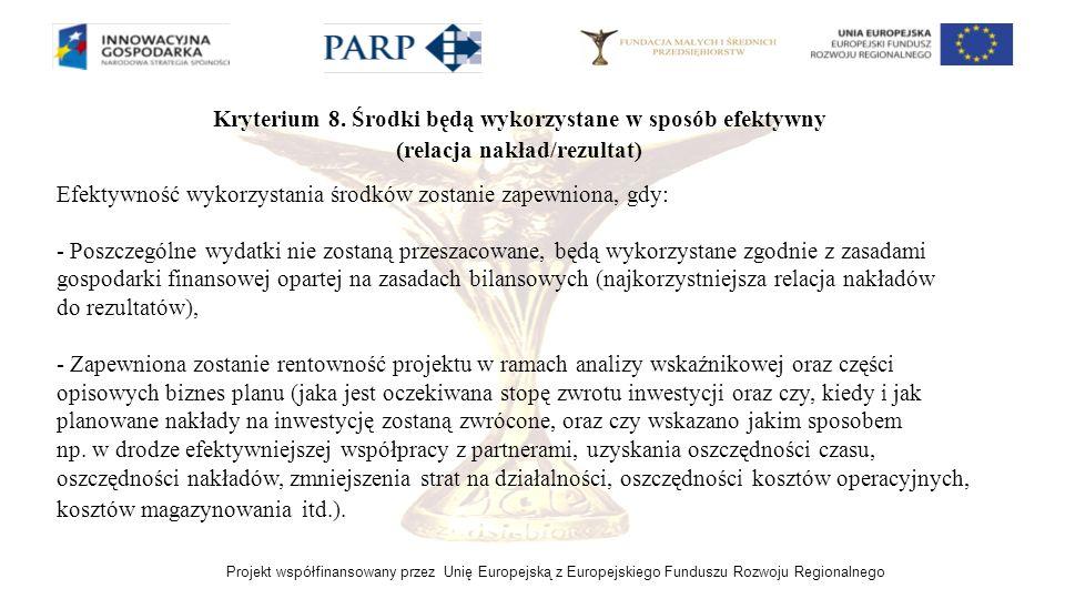 Kryterium 8. Środki będą wykorzystane w sposób efektywny (relacja nakład/rezultat)