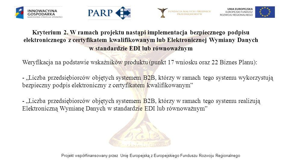 Kryterium 2. W ramach projektu nastąpi implementacja bezpiecznego podpisu elektronicznego z certyfikatem kwalifikowanym lub Elektronicznej Wymiany Danych w standardzie EDI lub równoważnym
