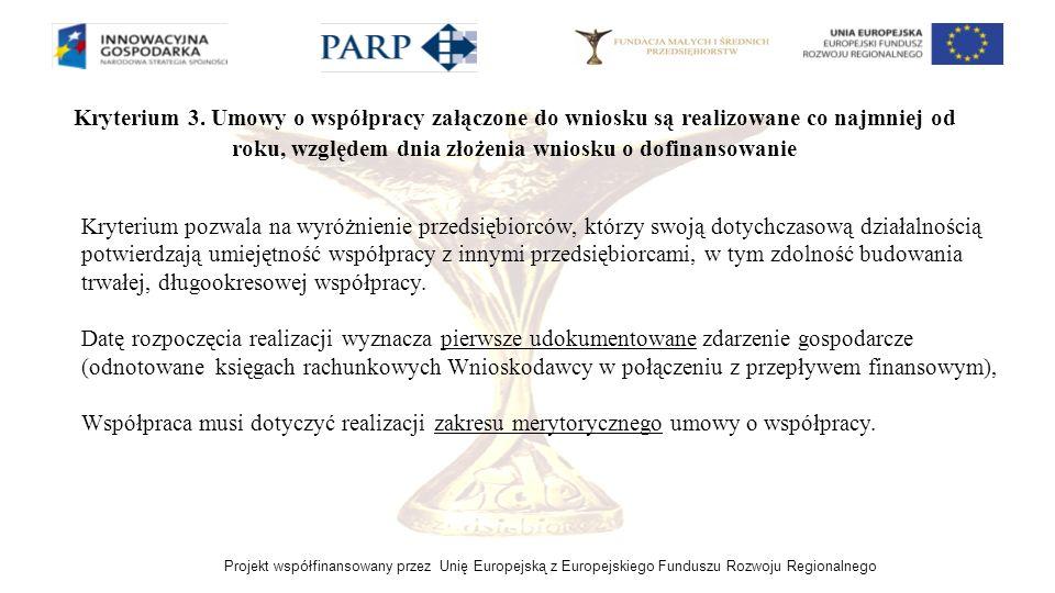 Kryterium 3. Umowy o współpracy załączone do wniosku są realizowane co najmniej od roku, względem dnia złożenia wniosku o dofinansowanie