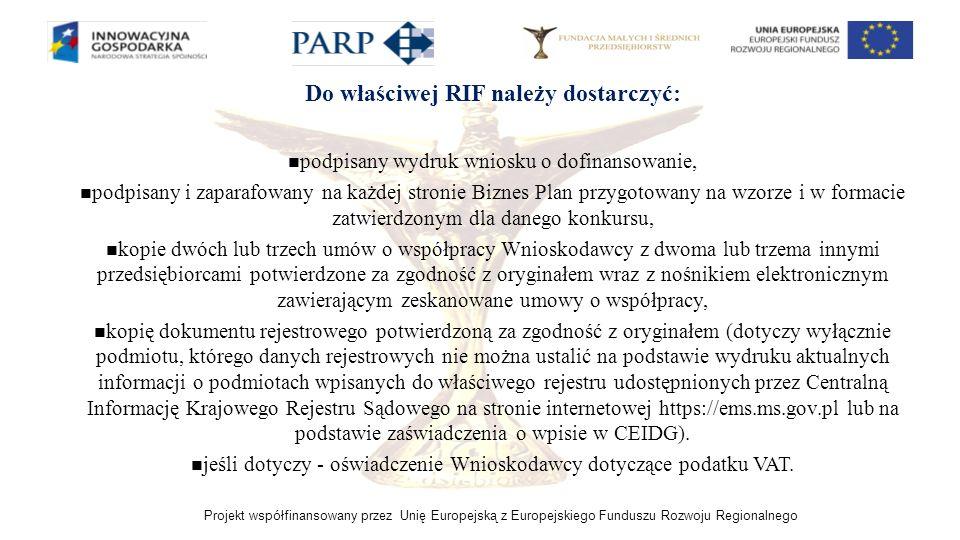 Do właściwej RIF należy dostarczyć: