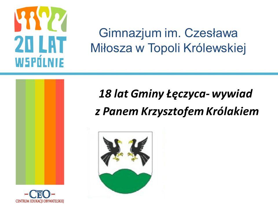 18 lat Gminy Łęczyca- wywiad z Panem Krzysztofem Królakiem