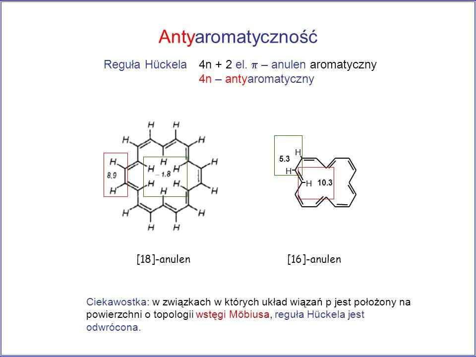 Antyaromatyczność Reguła Hückela 4n + 2 el.  – anulen aromatyczny