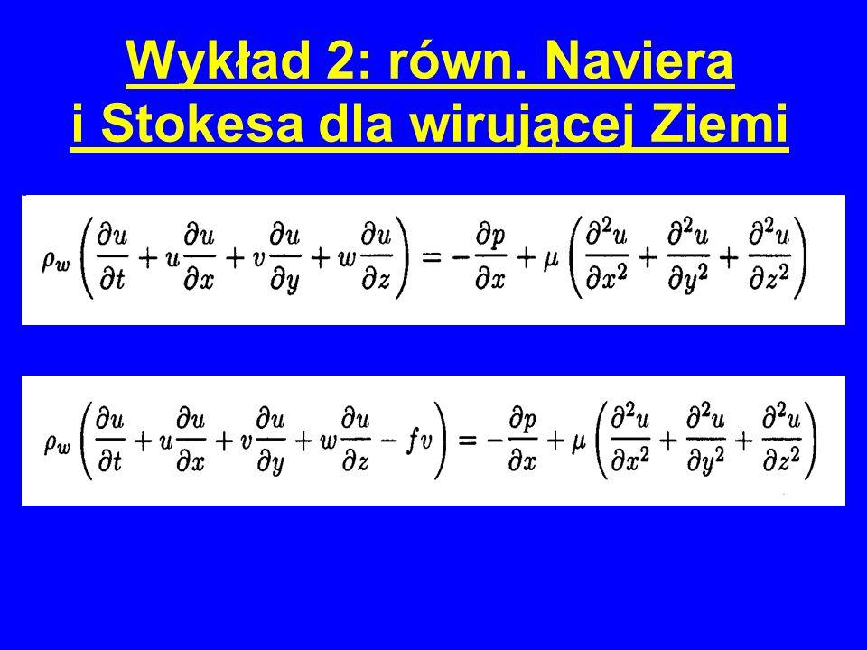 Wykład 2: równ. Naviera i Stokesa dla wirującej Ziemi