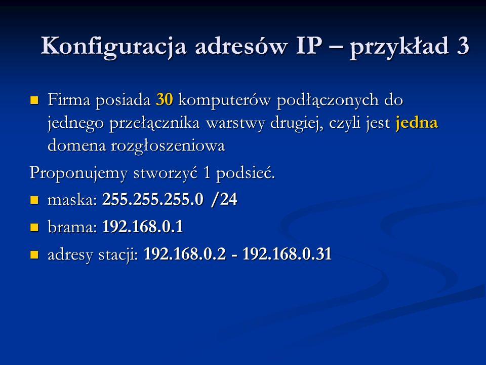 Konfiguracja adresów IP – przykład 3