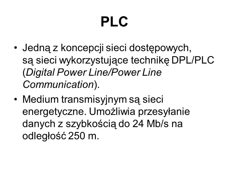 PLCJedną z koncepcji sieci dostępowych, są sieci wykorzystujące technikę DPL/PLC (Digital Power Line/Power Line Communication).