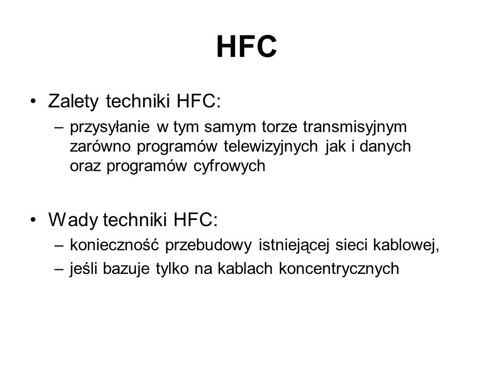 HFC Zalety techniki HFC: Wady techniki HFC: