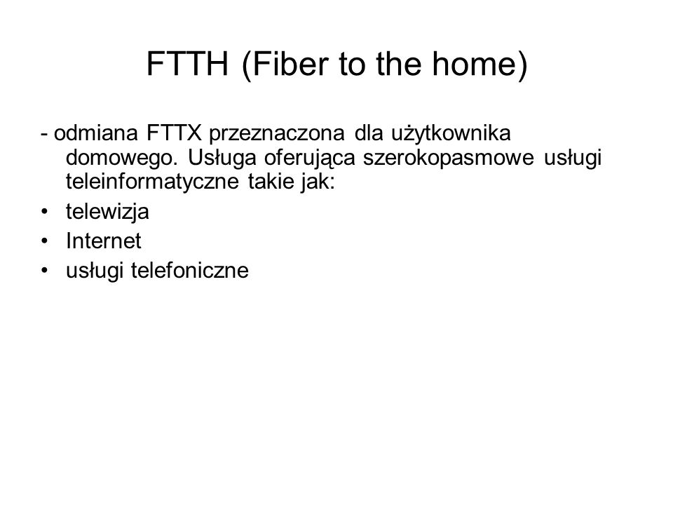 FTTH (Fiber to the home)