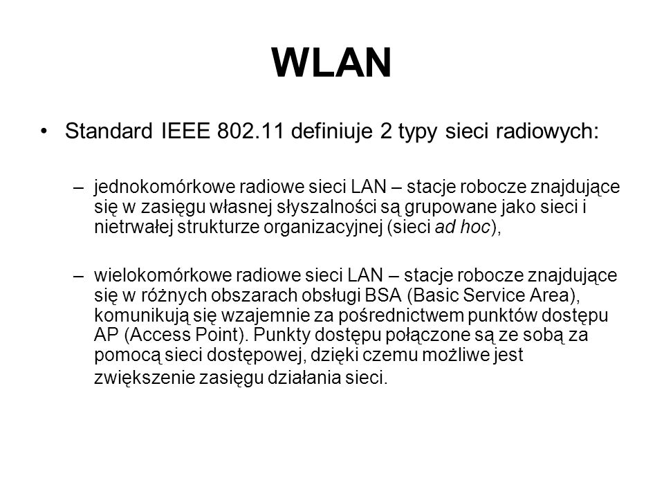 WLAN Standard IEEE 802.11 definiuje 2 typy sieci radiowych: