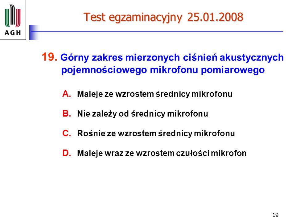 Test egzaminacyjny 25.01.2008 19. Górny zakres mierzonych ciśnień akustycznych pojemnościowego mikrofonu pomiarowego.
