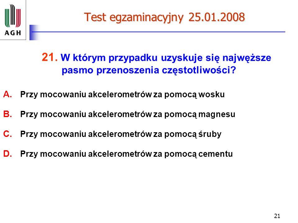 Test egzaminacyjny 25.01.2008 21. W którym przypadku uzyskuje się najwęższe pasmo przenoszenia częstotliwości