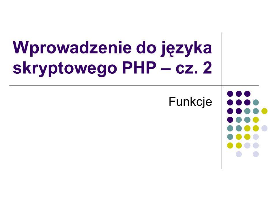 Wprowadzenie do języka skryptowego PHP – cz. 2