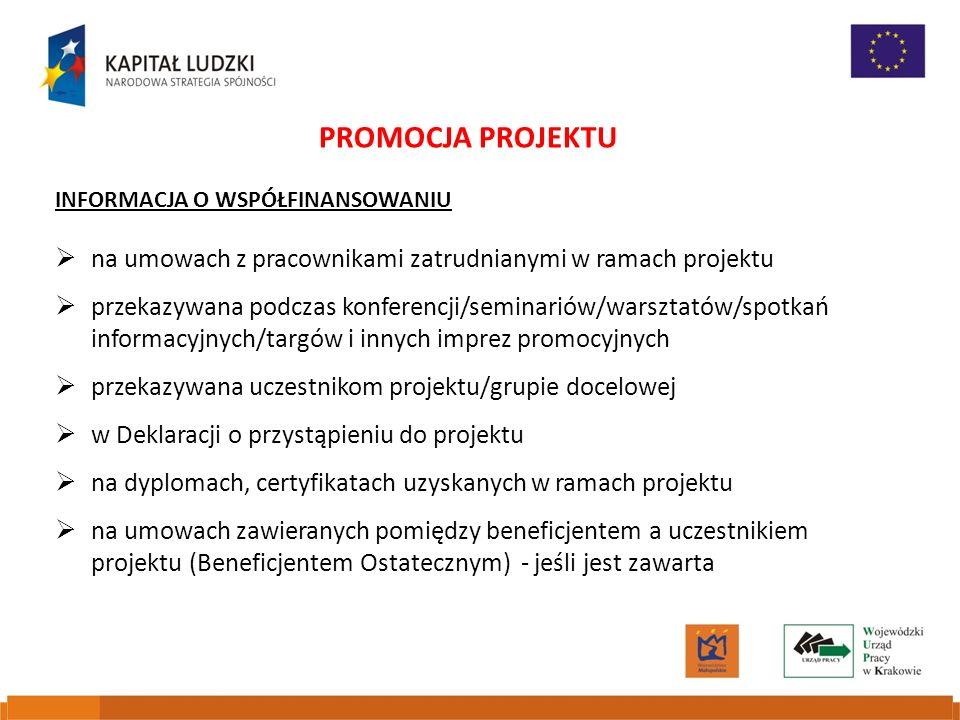 PROMOCJA PROJEKTU INFORMACJA O WSPÓŁFINANSOWANIU. na umowach z pracownikami zatrudnianymi w ramach projektu.