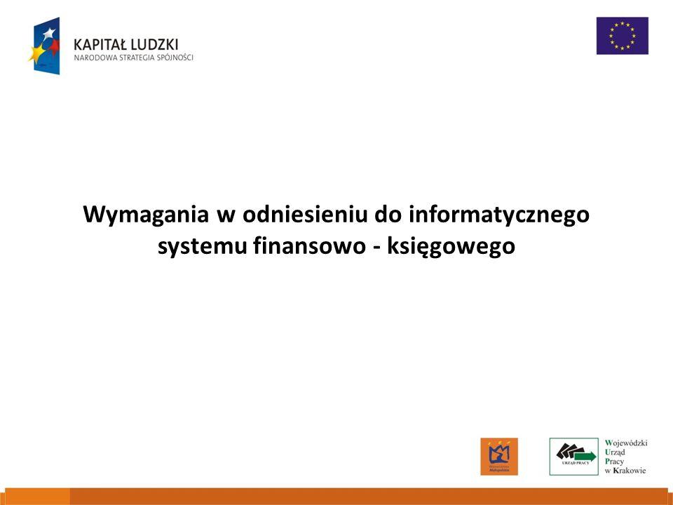 Wymagania w odniesieniu do informatycznego systemu finansowo - księgowego