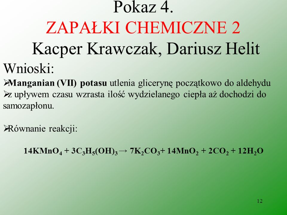 Pokaz 4. ZAPAŁKI CHEMICZNE 2 Kacper Krawczak, Dariusz Helit