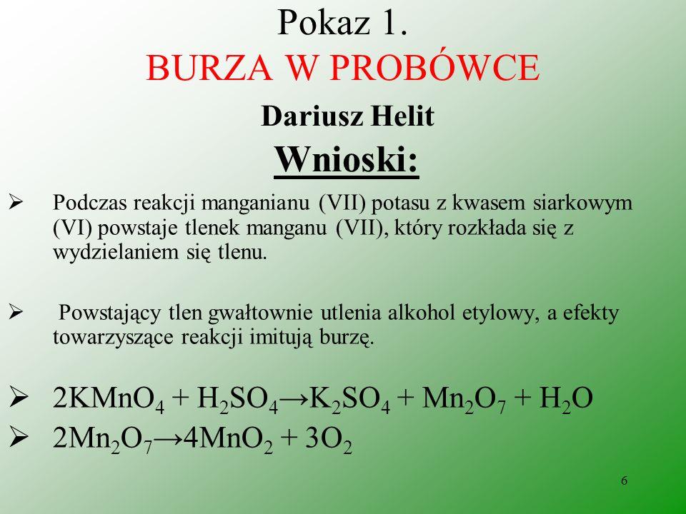 Pokaz 1. BURZA W PROBÓWCE Dariusz Helit Wnioski: