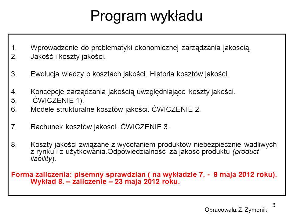 Program wykładu Wprowadzenie do problematyki ekonomicznej zarządzania jakością. Jakość i koszty jakości.