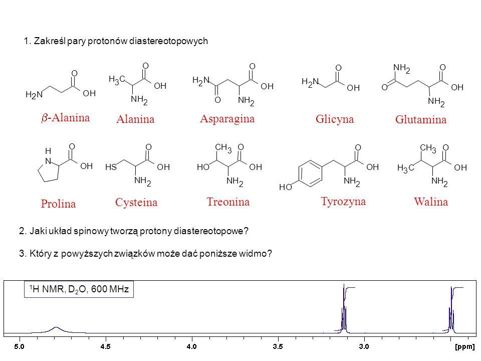 1. Zakreśl pary protonów diastereotopowych