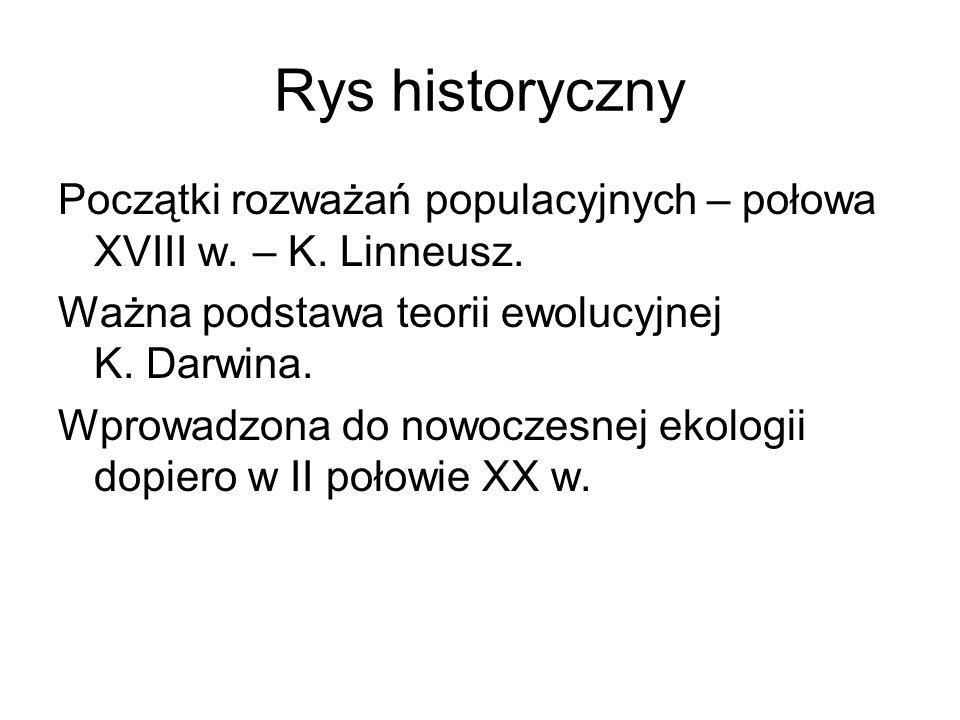 Rys historyczny Początki rozważań populacyjnych – połowa XVIII w. – K. Linneusz. Ważna podstawa teorii ewolucyjnej K. Darwina.