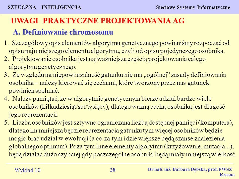 UWAGI PRAKTYCZNE PROJEKTOWANIA AG A. Definiowanie chromosomu