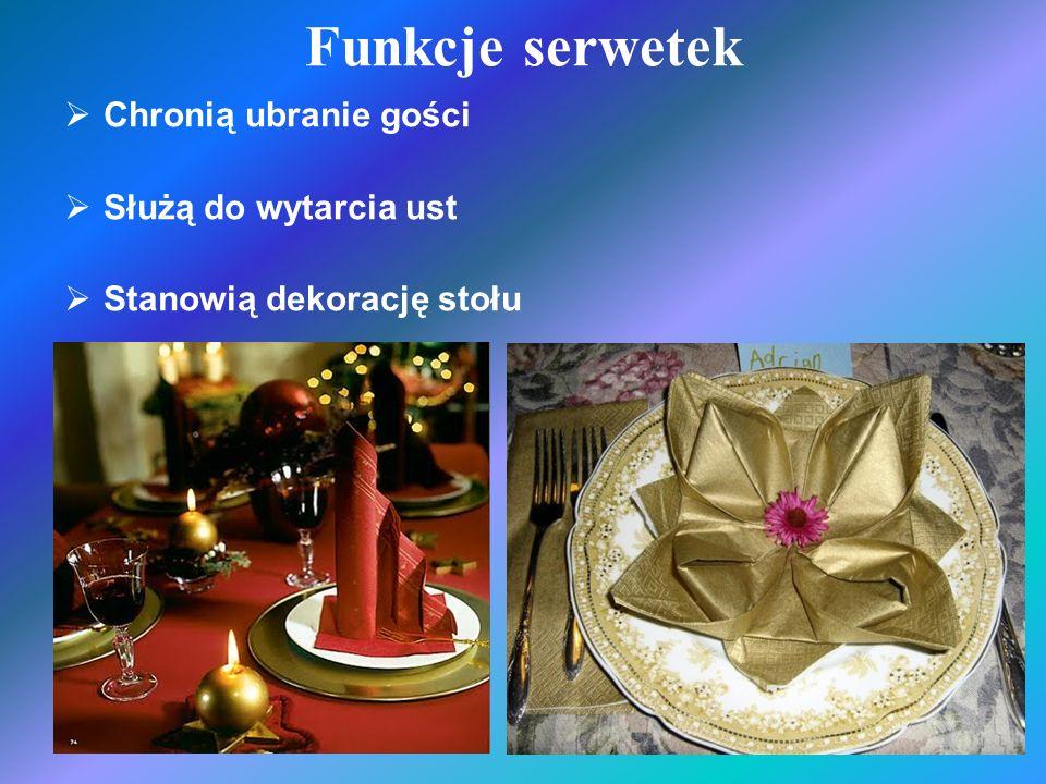 Funkcje serwetek Chronią ubranie gości Służą do wytarcia ust