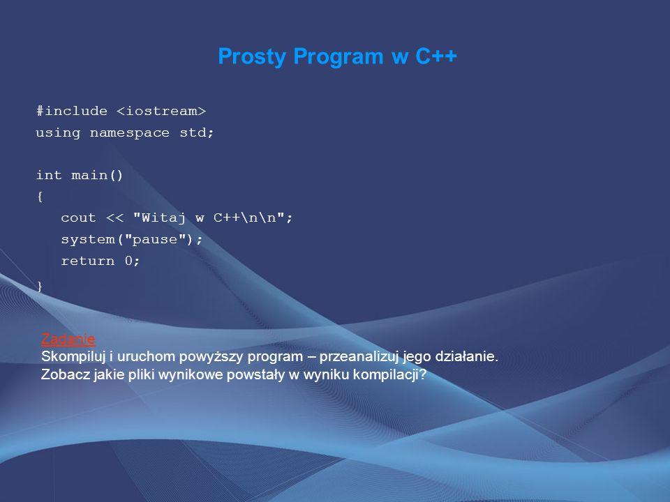 Prosty Program w C++#include <iostream> using namespace std; int main() { cout << Witaj w C++\n\n ; system( pause ); return 0; }