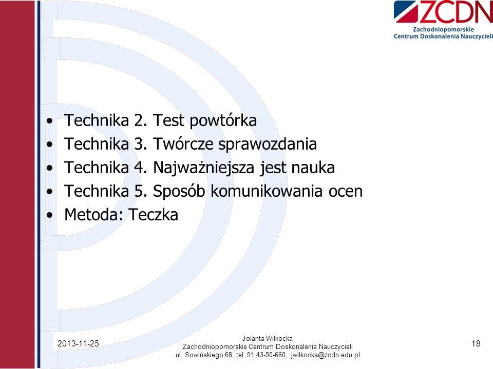 Technika 2. Test powtórka Technika 3. Twórcze sprawozdania