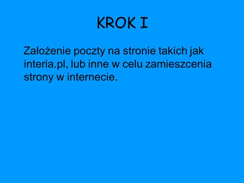 KROK I Założenie poczty na stronie takich jak interia.pl, lub inne w celu zamieszcenia strony w internecie.