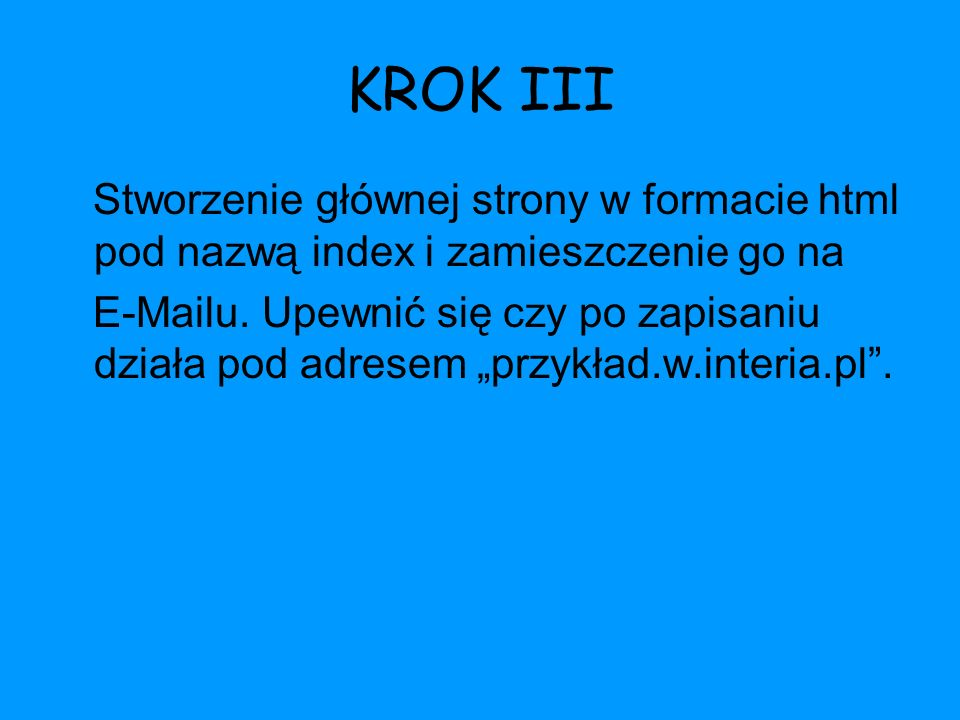 KROK III Stworzenie głównej strony w formacie html pod nazwą index i zamieszczenie go na.