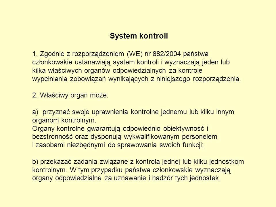 System kontroli 1. Zgodnie z rozporządzeniem (WE) nr 882/2004 państwa