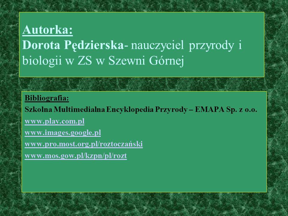 Autorka: Dorota Pędzierska- nauczyciel przyrody i biologii w ZS w Szewni Górnej
