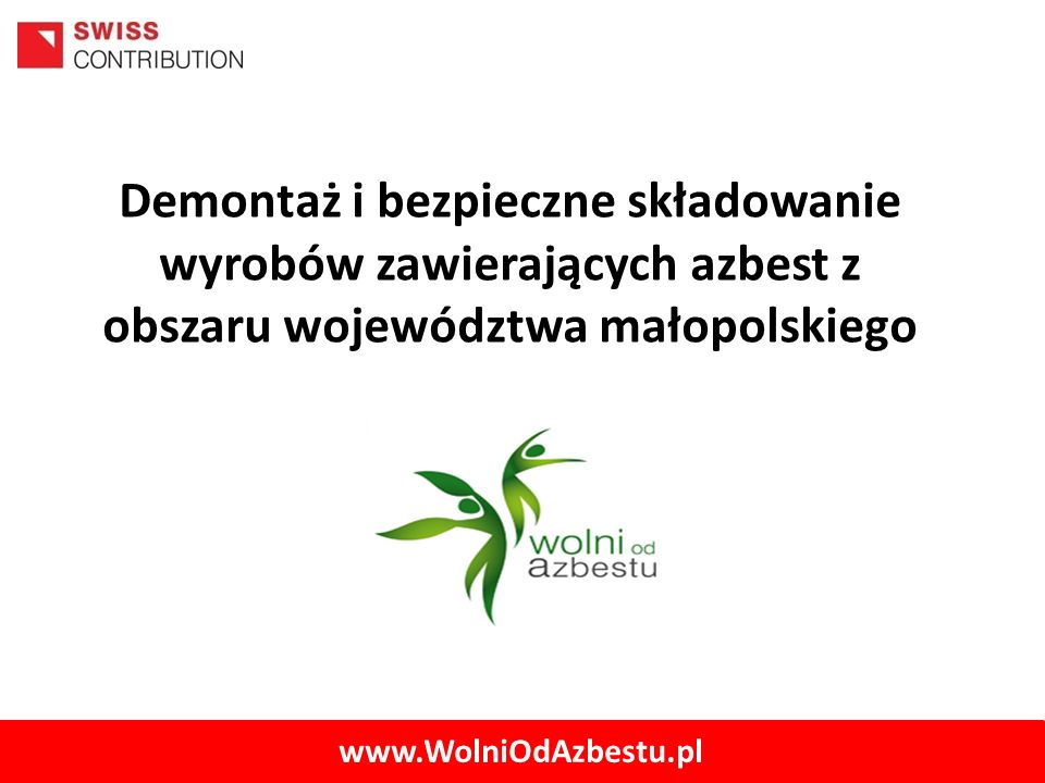 1 Demontaż i bezpieczne składowanie wyrobów zawierających azbest z obszaru województwa małopolskiego.