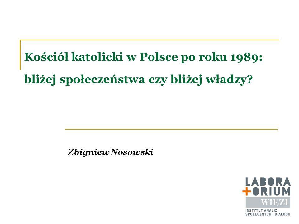 Kościół katolicki w Polsce po roku 1989: bliżej społeczeństwa czy bliżej władzy