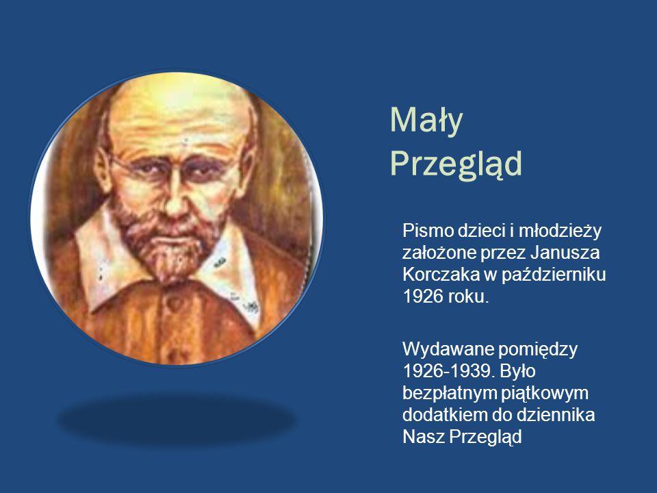 Mały Przegląd Pismo dzieci i młodzieży założone przez Janusza Korczaka w październiku 1926 roku.
