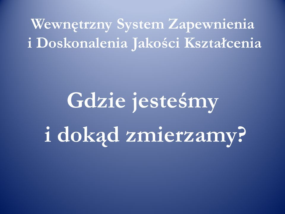 Wewnętrzny System Zapewnienia i Doskonalenia Jakości Kształcenia