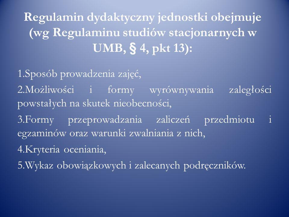 Regulamin dydaktyczny jednostki obejmuje (wg Regulaminu studiów stacjonarnych w UMB, § 4, pkt 13):