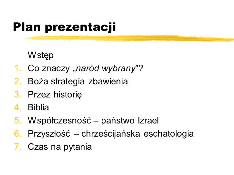 """Plan prezentacji Wstęp Co znaczy """"naród wybrany"""