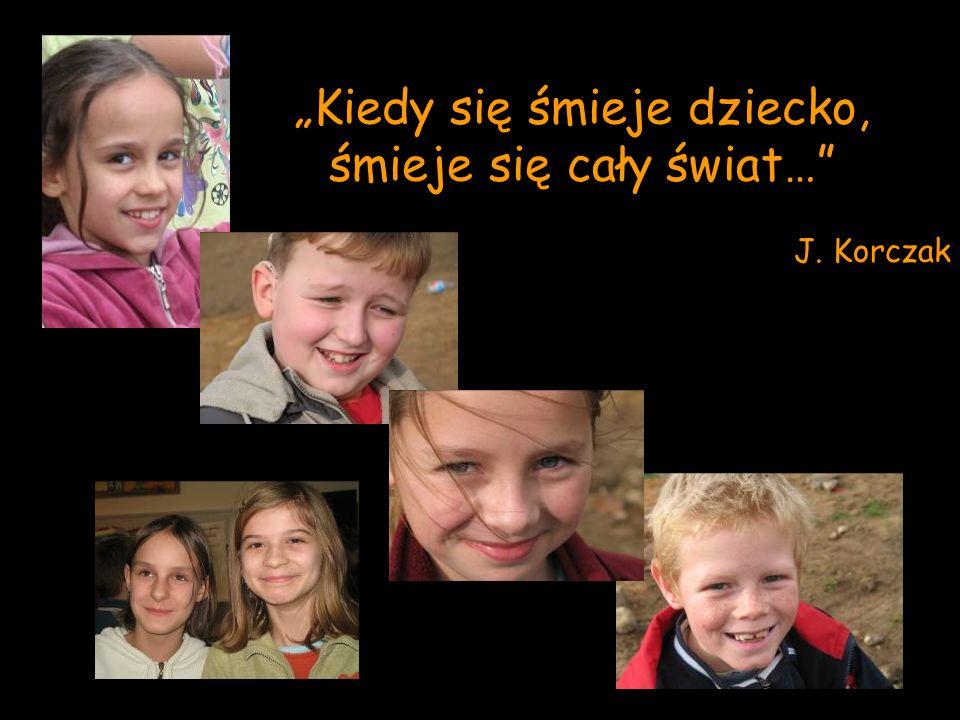 """""""Kiedy się śmieje dziecko, śmieje się cały świat…"""