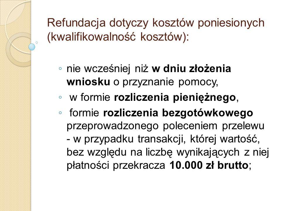 Refundacja dotyczy kosztów poniesionych (kwalifikowalność kosztów):