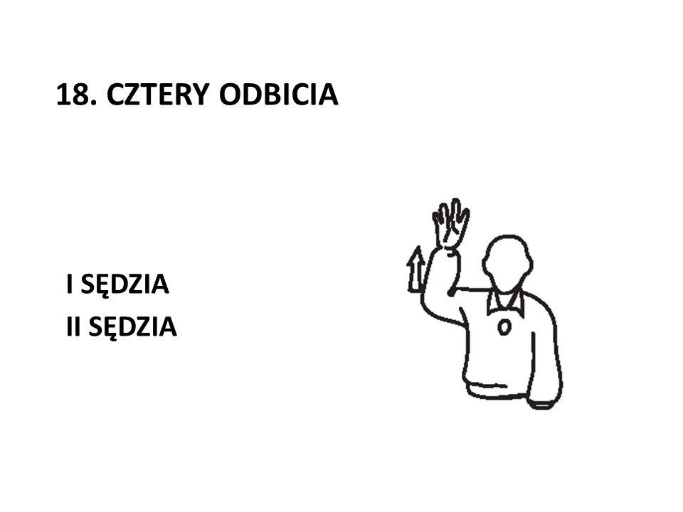 18. CZTERY ODBICIA I SĘDZIA II SĘDZIA