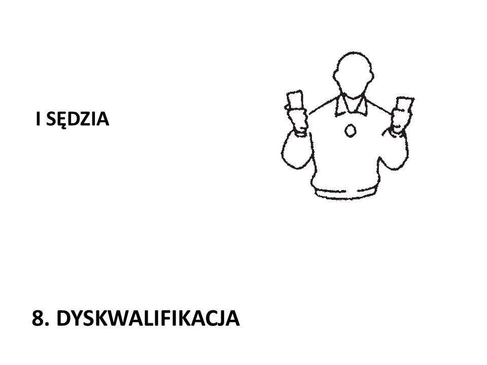 I SĘDZIA 8. DYSKWALIFIKACJA