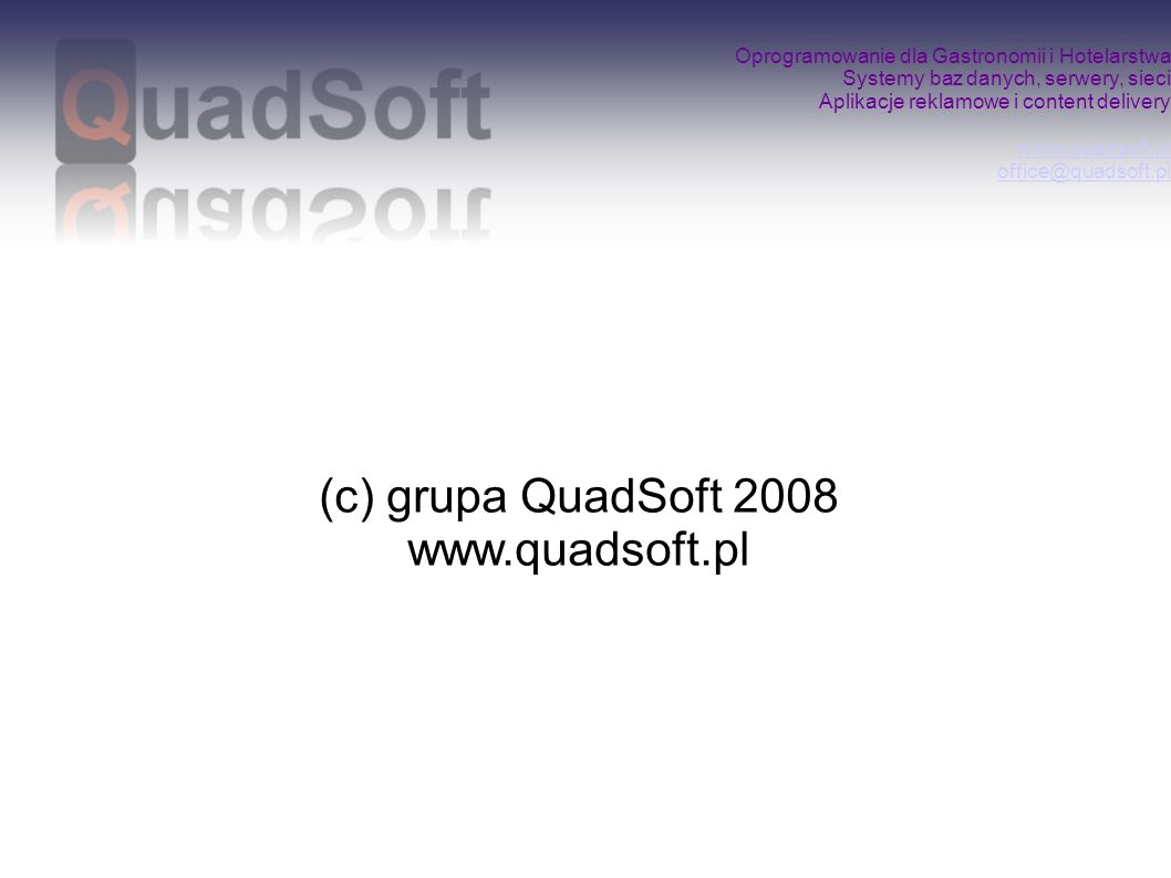 (c) grupa QuadSoft 2008 www.quadsoft.pl