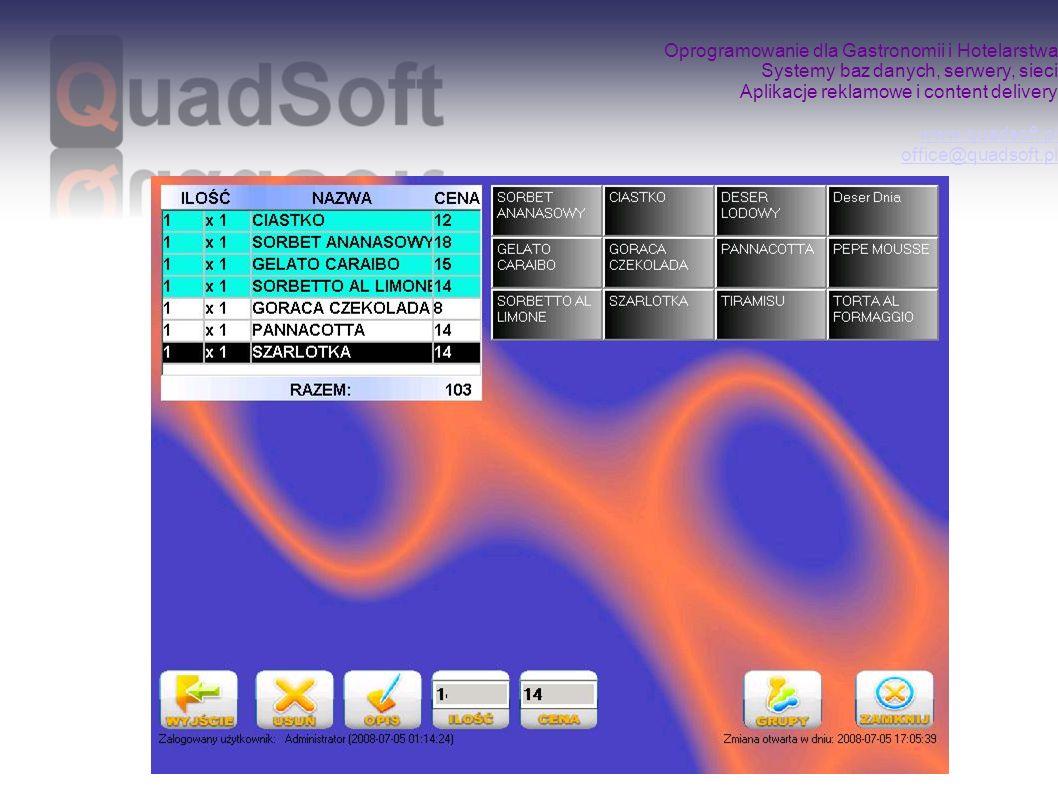 Oprogramowanie dla Gastronomii i Hotelarstwa Systemy baz danych, serwery, sieci Aplikacje reklamowe i content delivery www.quadsoft.pl office@quadsoft.pl