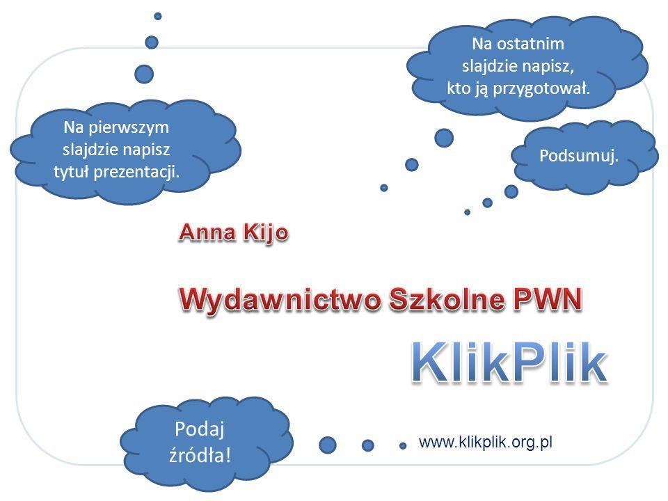 KlikPlik Wydawnictwo Szkolne PWN Anna Kijo Podaj źródła!