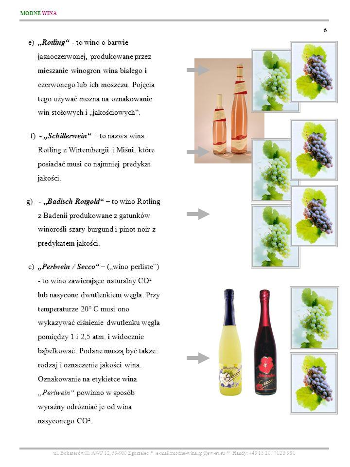"""e) """"Rotling - to wino o barwie jasnoczerwonej, produkowane przez"""