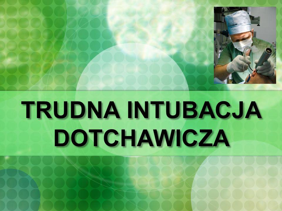 TRUDNA INTUBACJA DOTCHAWICZA