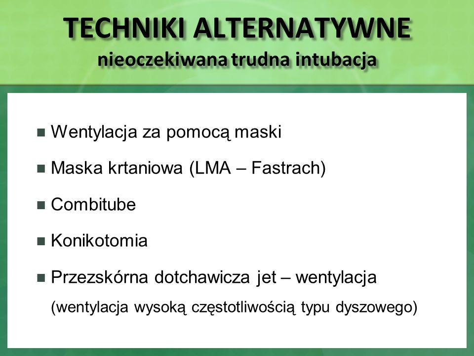 TECHNIKI ALTERNATYWNE nieoczekiwana trudna intubacja